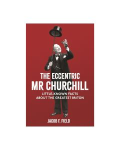 THE ECCENTRIC MR CHURCHILL: LITTLE-KNOWN