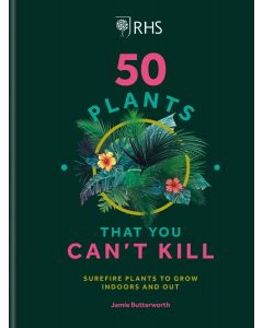 50 PLANTS THAT YOU CANT KILL