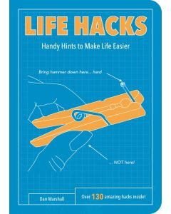 LIFE HACKS - HANDY HINTS
