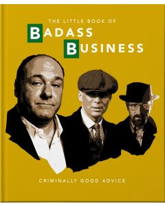 THE LITTLE BOOK OF BADASS BUSINESS