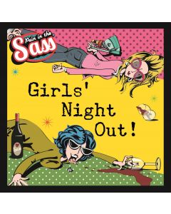 PAIN IN THE SASS: GIRLS NIGHT OUT