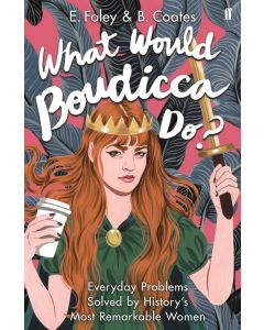 WHAT WOULD BOUDICA DO?