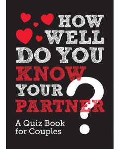HOW WELL DO YOU KNOW YOUR PARTNER?