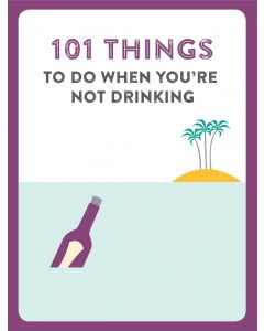 101 THINGS TO DO WHEN NOT DRINKING