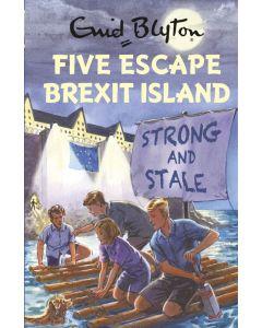 ENID BLYTON: FIVE ESCAPE BREXIT ISLAND