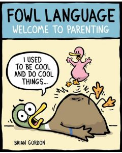 FOWL LANGUAGE WELCOME TO PARENTING
