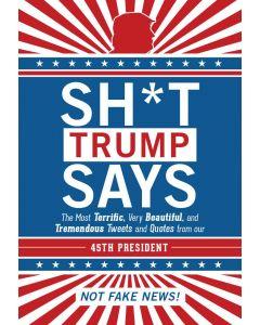 SHIT TRUMP SAYS