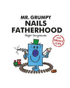 MR MEN: MR GRUMPY NAILS FATHERHOOD