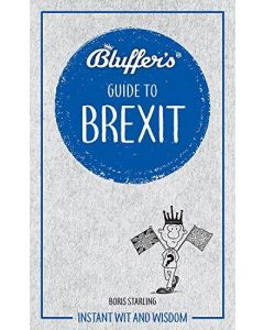 BLUFFERS GUIDE TO BREXIT