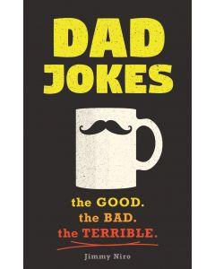 DAD JOKES: THE GOOD, THE BAD, THE TERRIB