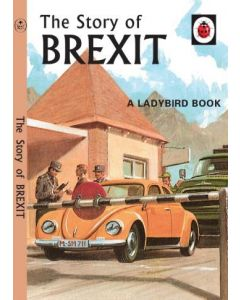 THE STORY OF BREXIT A LADYBIRD BOOK