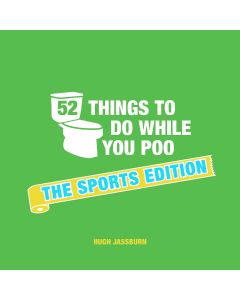 52 THINGS TO DO WHILE YOU POO (SPORTS ED