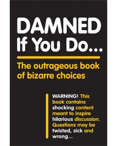 DAMNED IF YOU DO - THE OUTRAGEOUS BOOK O
