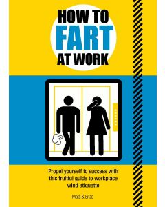 HOW TO FART AT WORK