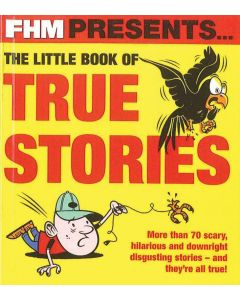 FHM TRUE STORIES - LITTLE BOOK