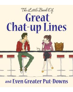 GREAT CHAT UP LINES & GREATER PUT DOWNS