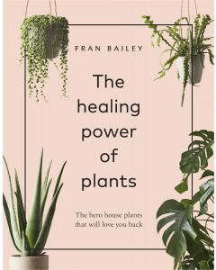THE HEALING POWER OF PLANTS