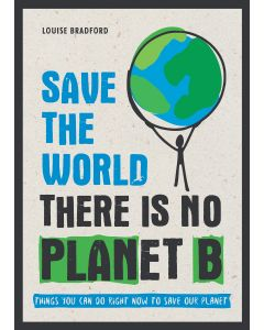 SAVE THE WORLD THERE IS NO PLANET B