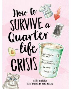 HOW TO SURVIVE QUARTER-LIFE CRISIS
