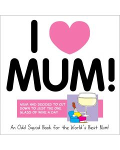 I LOVE MUM - ODD SQUADS BOOK