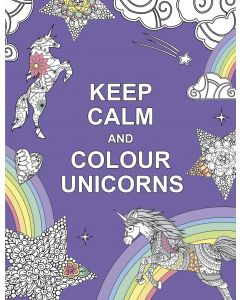 KEEP CALM AND COLOUR UNICORNS