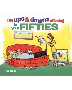 THE UPS & DOWNS OF BEING IN YOUR FIFTIES