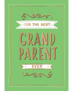 FOR THE BEST GRANDPARENT EVER