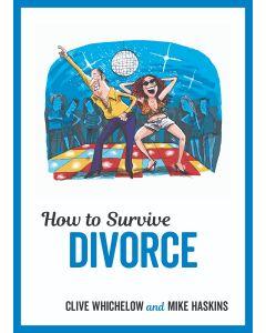 HOW TO SURIVE DIVORCE